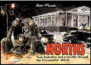 [Norths: Two Suitcases & Stroller Around The Circumpolar World (Product Image)]