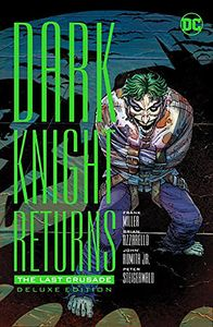 [The Dark Knight Returns: The Last Crusade (Deluxe Edition - Hardcover) (Product Image)]