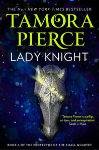 [The Protector Of The Small Quartet: Book 4: Lady Knight (Product Image)]
