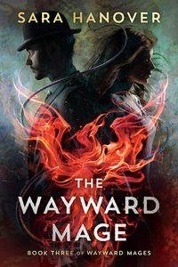 [Wayward Mages: Book 3: The Wayward Mage (Product Image)]