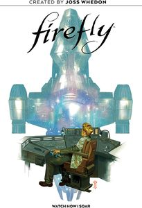 [Firefly: Watch How I Soar (Hardcover) (Product Image)]