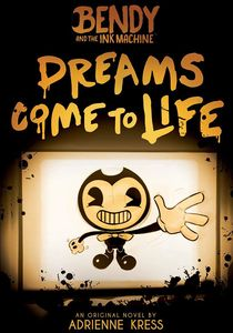 [Bendy & The Ink Machine: Dreams Come To Life (Product Image)]