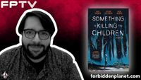 [FPTV: James Tynion IV Presents Something Is Killing The Children (Product Image)]