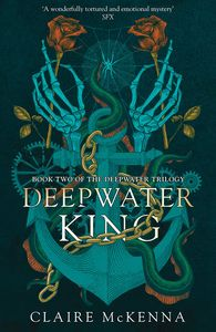 [The Monstrous Heart Trilogy: Book 2: Deepwater King (Product Image)]