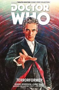 [Doctor Who: The Twelfth Doctor: Titan: Volume 1: Terrorformer (Product Image)]