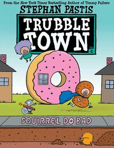 [Trubble Town: Squirrel Do Bad (Hardcover) (Product Image)]