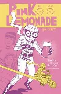 [The cover for Pink Lemonade #1 (Cover A Nick Cagnetti)]