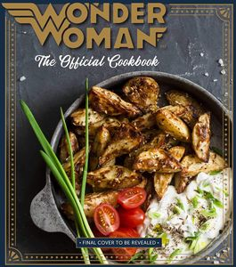[Wonder Woman: The Official Cookbook (Hardcover) (Product Image)]