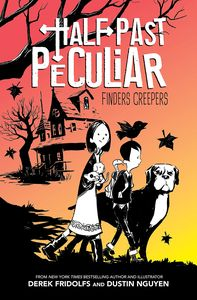 [Half Past Peculiar: Book 1: Finders Creepers (Hardcover) (Product Image)]
