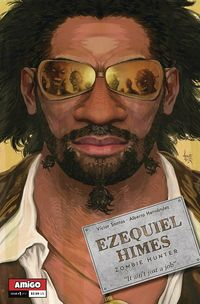 [The cover for Ezequiel Himes: Zombie Hunter #1]