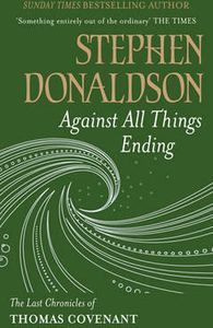 [Last Chronicles Of Thomas Covenant: Book 3: Against All Things Ending (Product Image)]