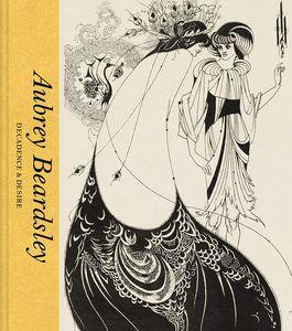 [Aubrey Beardsley: Decadence & Desire (Hardcover) (Product Image)]