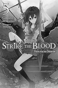 [Strike The Blood: Light Novel: Volume 5 (Product Image)]