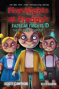 [Five Nights At Freddy's: Fazbear Frights: Book 9: The Puppet Carver (Product Image)]