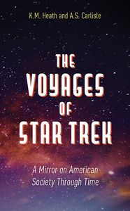[The Voyages Of Star Trek: A Mirror On American Society Through Time (Hardcover) (Product Image)]