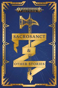 [Warhammer: Age of Sigmar: Sacrosanct & Other Stories (Product Image)]