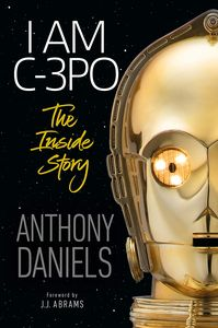 [I Am C-3PO: The Inside Story (Hardcover) (Product Image)]