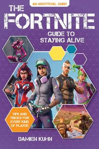 [The Fortnite Guide To Staying Alive: Tips & Tricks For Every Kind Of Player (Product Image)]