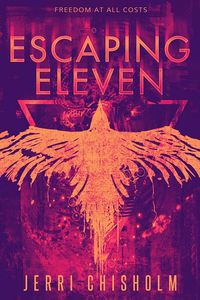 [Eleven Trilogy: Book 1: Escaping Eleven (Product Image)]