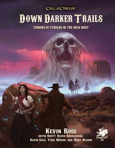 [Call Of Cthulhu: Down Darker Trails: Terrors Of Cthulhu In The Wild West (Hardcover) (Product Image)]