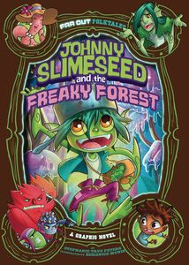 [Johnny Slimeseed & Freaky Forest (Product Image)]