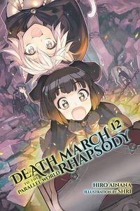 [Death March To The Parallel World Rhapsody: Volume 12 (Light Novel) (Product Image)]