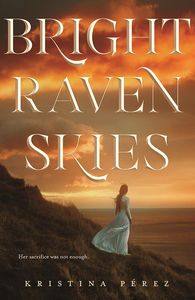 [The Sweet Black Waves: Book 3: Bright Raven Skies (Signed Edition Hardcover) (Product Image)]
