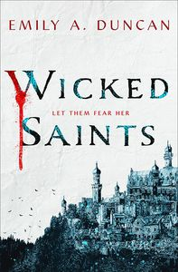 [Something Dark & Holy: Book 1: Wicked Saints (Hardcover) (Product Image)]