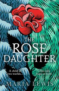 [The Rose Daughter (Product Image)]