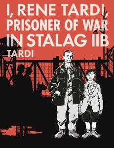 [I, Rene Tardi, Prisoner Of War In Stalag IIb (Hardcover) (Product Image)]