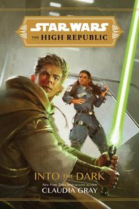 [Star Wars: The High Republic: Into The Dark (Hardcover) (Product Image)]