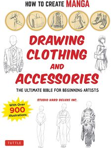 [How To Create Manga: Drawing Clothing & Accessories (Product Image)]