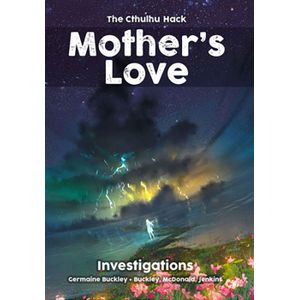[The Cthulhu Hack: Mother's Love: Investigations (Product Image)]