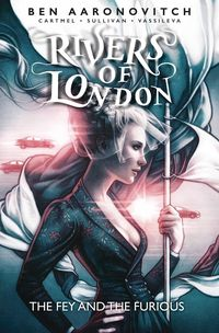 [The cover for Rivers Of London: Fey & The Furious #1 (Cover A Dittman)]