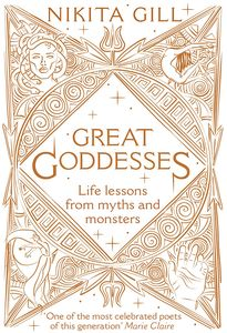 [Great Goddesses: Life Lessons From Myths & Monsters (Hardcover) (Product Image)]