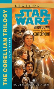 [Star Wars: The Corellian Trilogy: Book 3: Showdown At Centerpoint (Product Image)]