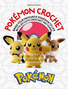 [Pokemon Crochet: Bring Your Favourite Pokemon To Life (Product Image)]