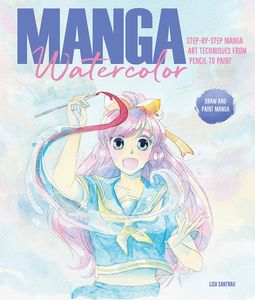 [Manga Watercolor: Step-By-Step Manga Art Techniques From Pencil To Paint (Product Image)]