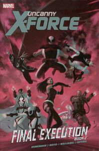 [Uncanny X-Force: Final Execution: Volume 2 (Premier Edition Hardcover) (Product Image)]