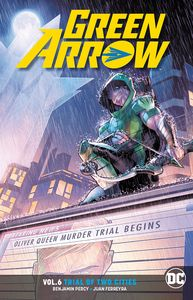 [Green Arrow: Volume 6: Trial Of Two Cities (Rebirth) (Product Image)]