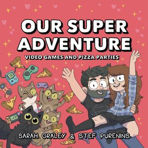 [Our Super Adventure: Volume 2: Video Games & Pizza Parties (Hardcover Signed Edition) (Product Image)]