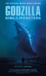 [Godzilla: King Of The Monsters: The Official Movie Novelization (Product Image)]
