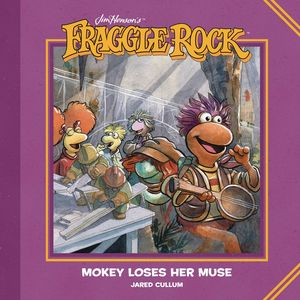 [Fraggle Rock: Mokey Loses Her Muse (Hardcover) (Product Image)]