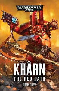 [Warhammer 40K: Kharn The Betrayer: The Red Path (Product Image)]