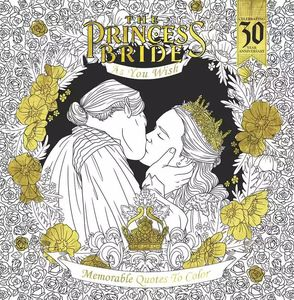 [The Princess Bride: As You Wish: Memorable Quotes To Color (Product Image)]