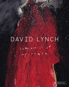 [David Lynch: Someone Is In My House (Hardcover) (Product Image)]