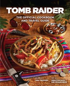 [Tomb Raider: The Official Cookbook & Travel Guide (Hardcover) (Product Image)]