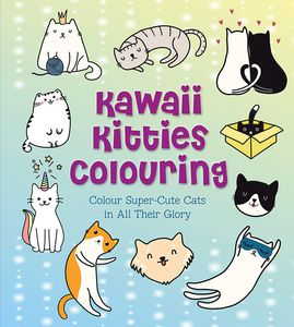 [Kawaii Kitties Colouring: Colour Super-Cute Cats In All Their Glory (Product Image)]