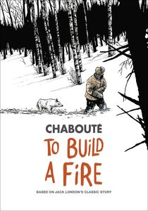 [To Build A Fire: Based On Jack London's Classic Story (Product Image)]