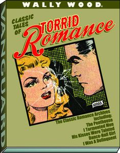 [Wally Wood: Torrid Romance (Hardcover - Deluxe Slipcased Edition) (Product Image)]